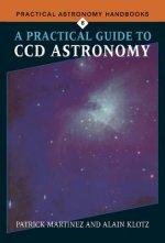 Practical Guide to CCD Astronomy