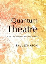 Quantum Theatre: Science and Contemporary Performance