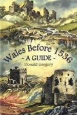 Wales Before 1536 - a Guide