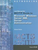 Lab Manual for MCITP Guide to Microsoft Windows Server 2008, Server Administration