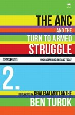 ANC and the Turn to Armed Struggle 1950-1970