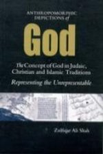 Anthromorphic Depictions of God: the Concept of God in Judaic, Christian and Islamic Traditions