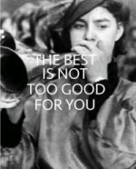 Best is Not Too Good for You