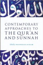 Contemporary Approaches to the Quran and Sunnah