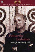 Eduardo Galeano: Through The Looking Glass - Through The Looking Glass