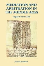 Mediation and Arbitration in the Middle Ages: England 1154 to 1558