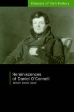 Reminiscences of Daniel O'Connell