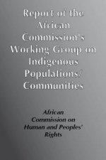 Report of the African Commission's Working Group of Experts on Indigenous Populations / Communities