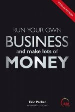 Run Your Own Business and Make Lots of Money