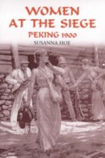 Women at the Siege, Peking 1900