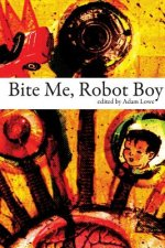 Bite Me, Robot Boy