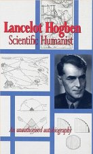 Lancelot Hogben Scientific Humanist