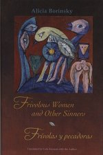 Frivolous Women and Other Sinners / Frivolas y Pecadoras