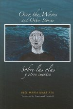 Over the Waves and Other Stories / Sobre las Olas y Otros Cuentos