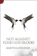Not Against Flesh And Blood