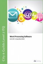 City & Guilds Level 2 ITQ - Unit 229 - Word Processing Software Using Microsoft Word 2013