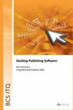 BCS Level 3 ITQ - Desktop Publishing Software Using Microsoft Publisher 2010