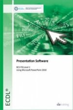 ECDL Presentation Software Using PowerPoint 2010 (BCS ITQ Level 1)