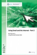 ECDL Using Email and the Internet Part 2 Using Outlook 2010 (BCS ITQ Level 1)