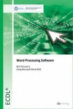 ECDL Word Processing Software Using Word 2010 (BCS ITQ Level 1)