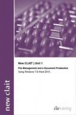 New CLAIT 2006 Unit 1 File Management and E-Document Production Using Windows 7 and Word 2013