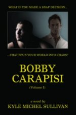 Bobby Carapisi Vol 1