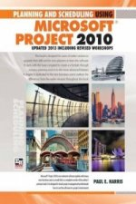 Planning and Scheduling Using Microsoft Project 2010: Updated 2013 Including Revised Workshops Paperback