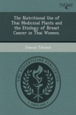 Nutritional Use of Thai Medicinal Plants and the Etiology of Breast Cancer in Thai Women.