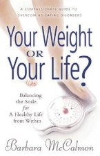 Your Weight or Your Life?
