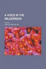 Voice in the Wilderness; A Novel