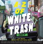 A-Z of White Trash