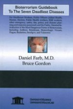 Bioterrorism Guidebook to the Seven Deadliest Diseases