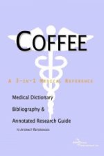 Coffee - A Medical Dictionary, Bibliography, and Annotated Research Guide to Internet References