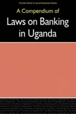 Compendium of Laws on Banking in Uganda