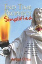 End Time Prophecy Simplified