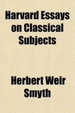 Harvard Essays on Classical Subjects
