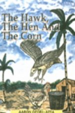 Hawk, the Hen and the Corn