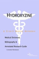Hydroxyzine - A Medical Dictionary, Bibliography, and Annotated Research Guide to Internet References