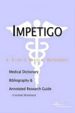 Impetigo - A Medical Dictionary, Bibliography, and Annotated Research Guide to Internet References
