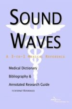 Sound Waves - A Medical Dictionary, Bibliography, and Annotated Research Guide to Internet References