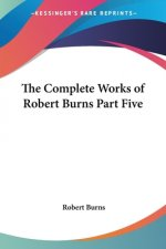 Complete Works of Robert Burns Part Five