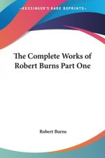 Complete Works of Robert Burns Part One