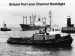 Bristol Port and Channel Nostalgia