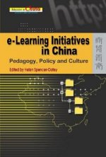 e-Learning Initiatives in China - Pedagogy, Policy  and Culture