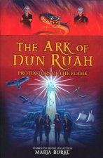 Ark of Dun Ruah: Protectors of the Flame