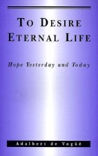 To Desire Eternal Life