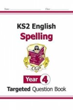 KS2 English Targeted Question Book: Spelling - Year 4
