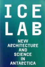 Ice Lab: New Architecture and Science in Antarctica