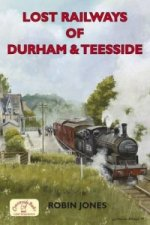Lost Railways of Durham & Teesside