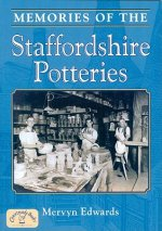 Memories of the Staffordshire Potteries